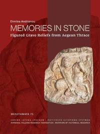 image of  Memories in Stone - Figured Grave Reliefs from Aegean Thrace