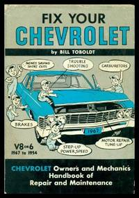 FIX YOUR CHEVROLET - V8 or 6 - 1967 to 1954: All Models; also Chevy II and Corvair
