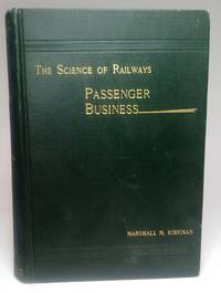 image of The Science of Railways: Passenger Business (Primitive Transporatation Illustrated) Volume IV