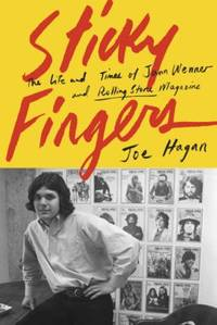 Sticky Fingers : The Life and Times of Jann Wenner and Rolling Stone Magazine by Joe Hagan - Hardcover - 2017 - from ThriftBooks (SKU: G1101874376I3N00)