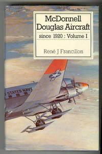 McDonnell Douglas Aircraft Since 1920: Volume I [1 / One] ONLY by  Rene J Francillon - Hardcover - Reprint - (1988) - from Andrew Langer, Bookseller and Biblio.co.uk