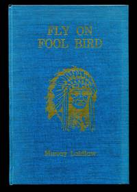 image of Fly on fool bird: A compendium of humorous writings, poems and history of the Pacific Indians Trapshooting Lodge
