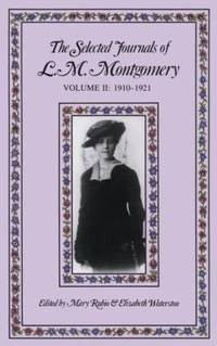 The Selected Journals of L. M. Montgomery Vol. 2 : 1910-1921