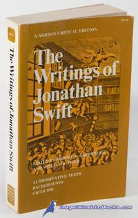The Writings of Jonathan Swift: Authoritative Texts, Backgrounds,  Criticism (A Norton Critical Edition) by  William Bowman (editors)  Robert A.; PIPER  - Paperback  - First Edition  - 1973  - from Bluebird Books (SKU: 85296)
