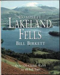image of Complete Lakeland Fells. Over 120 Classic Walks to all Fell Tops