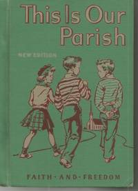 This Is Our Parish Reader Faith and Freedom 1952
