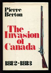 The Invasion of Canada  1812 -1813