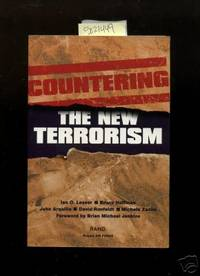 Countering : The New Terrorism : Rand Project Air Force [ [Critical / Practical Study ; Review ; Reference ; Biographical ; Detailed in Depth Research ; Practice and Process Explained, World Trade Center, Khobar Towers, Embassies Kenya, Tanzania, Acts]