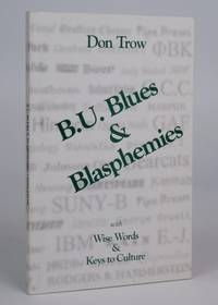 B.U. Blues & Blasphemies: With Wise Words & Keys to Culture (Binghamton University)