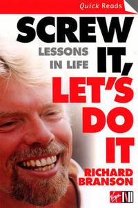 Screw It, Let's Do It: Lessons In Life