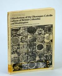 Ethnobotany of the Okanagan-Colville Indians of British Columbia and Washington by  Dorothy  Randy; Kennedy - Paperback - First Edition - 1980 - from RareNonFiction.com and Biblio.com