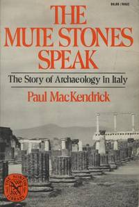The Mute Stones Speak: The Story of Archaeology in Italy.