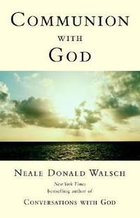 Communion with God by Neale Donald Walsch - Paperback - 2002 - from ThriftBooks and Biblio.com