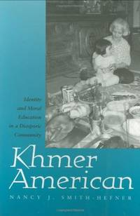 Khmer American: Identity and Moral Education in a Diasporic Community by  Nancy J Smith-Hefner - Paperback - from World of Books Ltd and Biblio.com