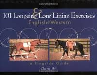 101 Longeing and Long Lining Exercises: English and Western Howell reference books