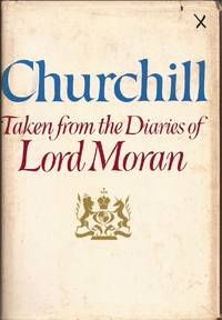 image of Churchill Taken from the Diaries of Lord Moran: The Struggle for Survival 1940-1945