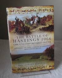 Battle of Hastings 1066 - The Uncomfortable Truth