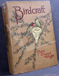 Birdcraft: A Field Book of 200 Song, Game, and Water Birds