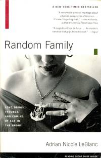 Random Family: Love, Drugs, Trouble, and Coming of Age in the Bronx by  Adrian Nicole LeBlanc - Paperback - 2004-02-10 - from Kayleighbug Books and Biblio.com