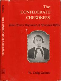 The Confederate Cherokees: John Drew's Regiment of Mounted Rifles