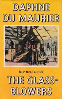The Glass Blowers by Daphne Du Maurier - First Edition - 1963 - from leura books and Biblio.com