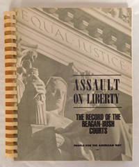 Assault on Liberty: The Record of the Reagan-Bush Courts
