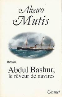 Abdul Bashur, le rêveur de navires traduit de l'espagnol par François Maspero