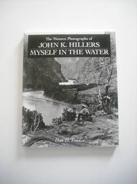 The Western Photographs of John K. Hillers Myself In The Water