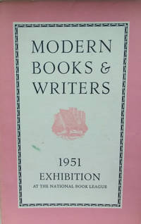 Modern Books and Writers:  The Catalogue of an Exhibition Held At Seven  Albemarle Street April to September 1951