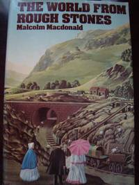 The World from Rough Stones by Malcolm MacDonald (1975, Hardcover) 1ST EDITION