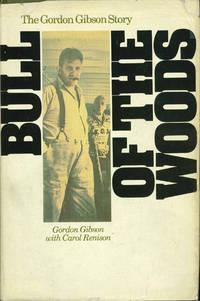 BULL OF THE WOODS, The Gordon Gibson Story
