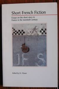 Short French Fiction: Essays on the Short Story in France in the Twentieth  Century