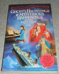 image of Ghosts, Hauntings, and Mysterious Happenings (Strange Unsolved Mysteries)