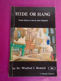 Hide or Hang Priest Holes of North East England