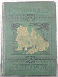 Dayspring in the Far West