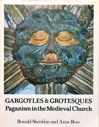 Gargoyles & Grotesques: Paganism in the Medieval Church by  Anne  Ronald & Ross - Hardcover - from Dial a Book (SKU: 64235)