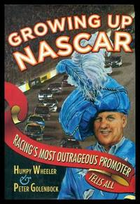 GROWING UP NASCAR - Racing's Most Outrageous Promoter Tells All