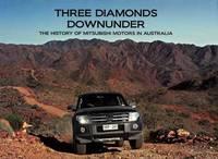 Three Diamonds Downunder : The History of Mitsubishi Motors in Australia