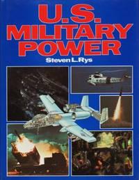US. Military Power U. S.