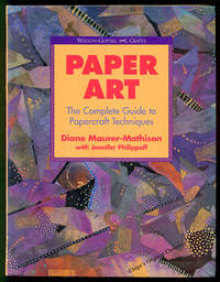 Paper Art: The Complete Guide to Papercraft Techniques