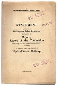 """Statement Respecting Findings and Other Statements Contained in Majority Report of the Commission (Known as the """"Sutherland Commission"""") Appointed to Inquire into the Subject of Hydro-Electric Railways"""