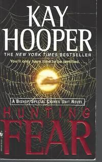 Hunting Fear  A Bishop/Special Crimes Unit Novel