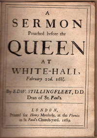 A sermon preached before the Queen at White-Hall, February 22d. 168/9.