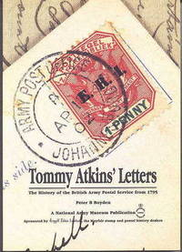 image of TOMMY ATKINS' LETTERS: THE HISTORY OF THE BRITISH ARMY POSTAL SERVICE FROM 1795.