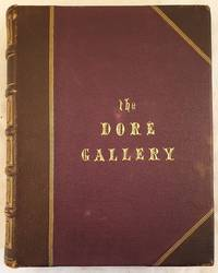 THE DORE GALLERY TWO HUNDRED AND FIFTY BEAUTIFUL ENGRAVINGS SELECTED FROM THE DORE BIBLE, MILTON,...