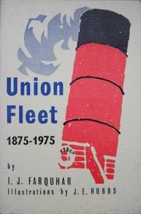 Union Fleet 1875-1968.  Being a list of ships owned by the Union Steam Ship Company of N.Z. Ltd,...