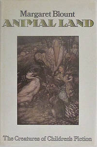 Animal Land the Creatures of Children's Fiction by Blount Margaret - 1974