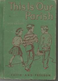 This Is Our Parish Reader (VG-) Faith and Freedom 1952