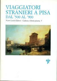 Viaggiatori stranieri a Pisa dal '500 al '900