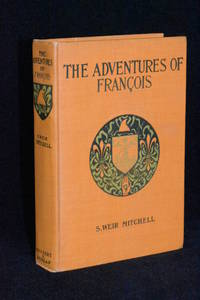 The Adventures of Francois; Foundling, Thief, Juggler, and Fencing-Master During the French...